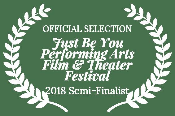 SEMIFINALIST-JustBeYouPerformingArtsFilmTheaterFestival-2018